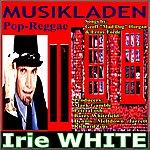 Irie White Musikladen(Irie White)