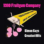 1910 Fruitgum Company Simon Says - Greatest Hits (Re-Recorded / Remastered Versions)