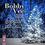 Bobby Vee The Ultimate Christmas