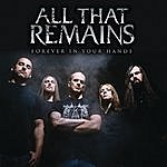 All That Remains Forever In Your Hands (2-Track Single)