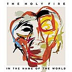 The Holy Fire In The Name Of The World