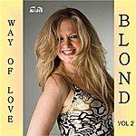 Blond Way Of Love, Vol. 2