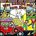 Wer Kommt Mit Projekt Wer Kommt Mit Zum Zoo (Die Gesamten Lieder)