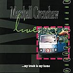 Marshall Crenshaw Live ...My Truck Is My Home