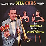 Tommy Dorsey Tea For Two Cha Chas