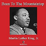 Martin Luther King, Jr. Been To The Mountaintop