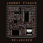 Johnny Fiasco Re:jacked
