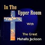 Mahalia Jackson In The Upper Room With The Great Mahalia Jackson