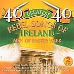 Unknown 40 Greatest Rebel Songs Of Ireland