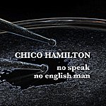 Chico Hamilton No Speak No English Man