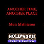 Muir Mathieson Another Time Another Place