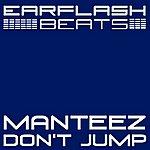 Manteez Don't Jump (2-Track Single)