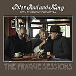 Peter, Paul & Mary Peter, Paul And Mary With Symphony Orchestra - The Prague Sessions (Live)