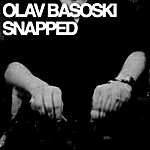 Olav Basoski Snapped (2-Track Single)
