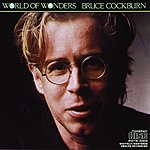Bruce Cockburn World Of Wonders (International Version)