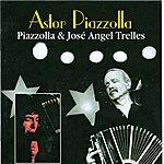 Astor Piazzolla Piazzolla & José Angel Trelles