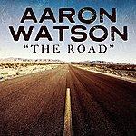 Aaron Watson The Road (Single)