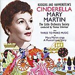 Mary Martin Cinderella, Three To Make Music & Mary Martin Sings A Musical Love Story