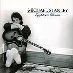 Michael Stanley Eighteen Down