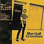 Marshall Crenshaw The 9 Volt Years