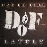 Day Of Fire Lately (2-Track Single)