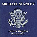 Michael Stanley Live In Tangiers: The Acoustic Shows