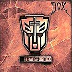 D.O.X. Transformed