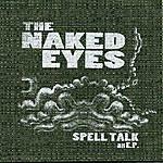 Naked Eyes Spell Talk