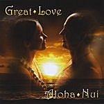 Wayne Powell Great Love ~ Aloha Nui
