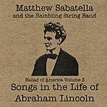 Matthew Sabatella Songs In The Life Of Abraham Lincoln (Ballad Of America Vol. 3)