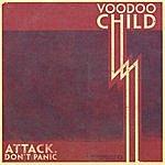 Voodoo Child Attack. Don't Panic!