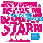 Syke 'N' Sugarstarr Ticket 2 Ride (2009 Rework)