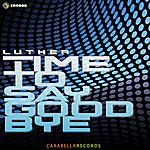 Luther Time To Say Goodbye (Single)