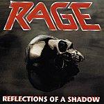Rage Reflections Of A Shadow (Bonus Tracks)