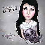 Nolwenn Leroy Le Cheshire Cat Et Moi