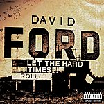 David Ford Let The Hard Times Roll (Parental Advisory)