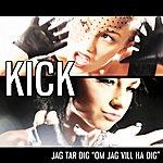 """Kick Jag Tar Dig """"Om Jag vill Ha Dig"""" (2-Track Single)"""
