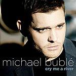 Michael Bublé Cry Me A River (Single)