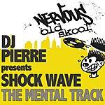 Shockwave DJ Pierre Presents Shock Wave: The Mental Track (3-Track Maxi-Single)