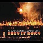 The Dynamites Burn It Down (Feat. Charles Walker)