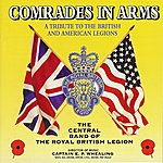 Central Band Of The Royal British Legion Comrades In Arms, A Tribute To The British And American Legions