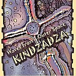 KinDzaDza Waves From Outer Space