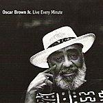 Oscar Brown Jr. Live Every Minute