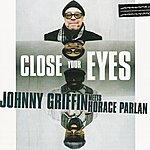 Johnny Griffin Close Your Eyes