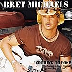 Bret Michaels Nothing To Lose (Featuring Miley Cyrus) (Country Version)
