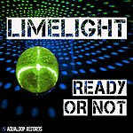 Limelight Ready Or Not (9-Track Maxi-Single)