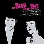 The Bird & The Bee Interpreting The Masters Volume 1: A Tribute To Daryl Hall And John Oates