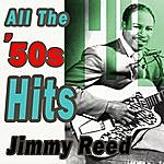 Jimmy Reed All The '50s Hits