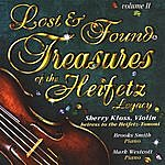 Sherry Kloss Lost And Found Treasures Of The Heifetz Legacy, Vol. II (With Brooks Smith And Mark Westcott)