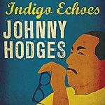 Johnny Hodges Indigo Echoes